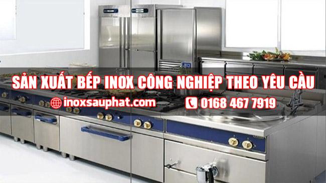 Sản xuất thiết bị bếp inox công nghiệp theo yêucầu